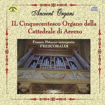 il cinquecentesco front1 Il Cinquecentesco Organo della Cattedrale di Arezzo   Girolamo Frescobaldi (DL017)