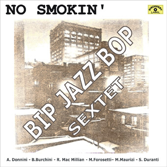 no smokin front Bip Jazz Bop